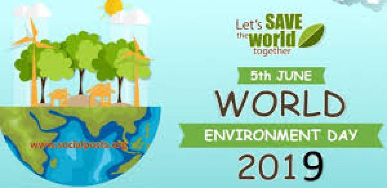 WORLD ENVIRONMENT DAY CELEBRATION 2019